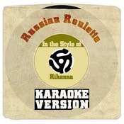 Russian Roulette (In The Style Of Rihanna) [Karaoke Version] Song