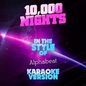 10,000 Nights (In The Style Of Alphabeat) [Karaoke Version] Song