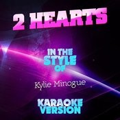 2 Hearts (In The Style Of Kylie Minogue) [Karaoke Version] Song