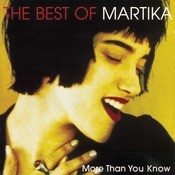 More Than You Know - The Best Of Martika Songs