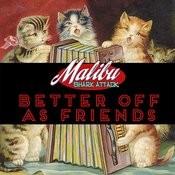 Better Off As Friends Songs