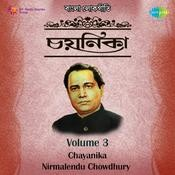Chayanika  - Nirmalendu Chowdhury Vol 3 Songs