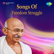 Songs Of Freedom Struggle Songs