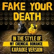 Fake Your Death (In The Style Of My Chemical Romance) [Karaoke Version] - Single Songs