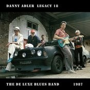 The Danny Adler Legacy Series Vol 18 De Luxe Blues Band 1987 Songs