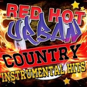 Red Hot Urban Country Instrumental Hits Songs