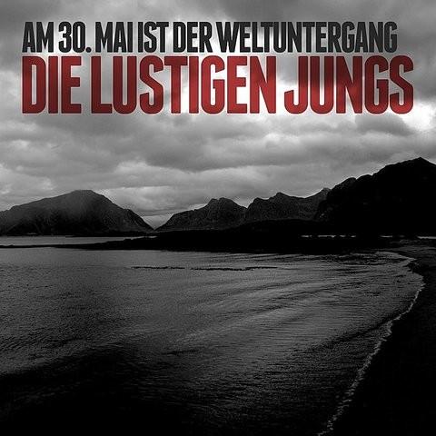 Am 30. Mai Ist Der Weltuntergang Song Download: Am 30. Mai Ist Der  Weltuntergang MP3 Song Online Free on Gaana.com