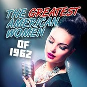 The Greatest American Women Of 1962 Songs