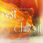 Rest And Chillout - 11 Oriental Soft Chillout And Ambient Tracks Songs