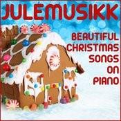 Julemusikk: Beautiful Christmas Songs On Piano Songs