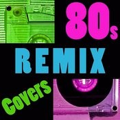 80s Remix Covers Songs