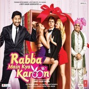 Rabba Main Kya Karoon Songs