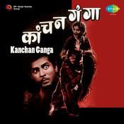 Kanchan Ganga Songs