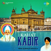 Kahat Kabir -  Punjabi Devotional By  Prof Darshan Singh Ji Khalsa Songs