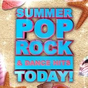 Summer Pop Rock & Dance Hits Today! Songs
