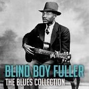 The Blues Collection: Blind Boy Fuller Songs