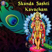 Skanda Shashti Kavacham Songs