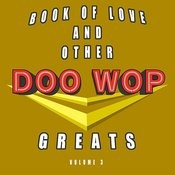 Book Of Love & Other Doo-Wop Greats, Vol. 3 Songs