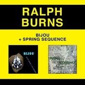 Ralph Burns And His Ensemble: Bijou + Spring Sequence (Bonus Track Version) Songs