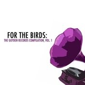 For The Birds: The Guyden Records Compilation, Vol. 1 Songs