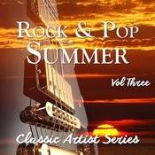 Rock And Pop Summer - Classic Artist Series, Vol. 3 Songs