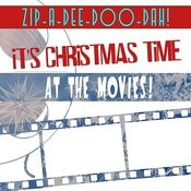 Zip-A-Dee-Doo-Dah! It's Christmas Time At The Movies! Songs