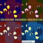 Colección Grandes Orquestas Vol. 3 Songs