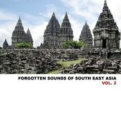 Forgotten Sounds Of South East Asia, Vol. 2 Songs