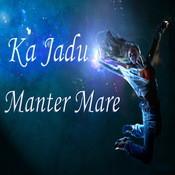 Ka Jadu Manter Mare Songs