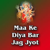 Maa Ke Diya Bar Jag Jyot Songs