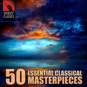 50 Essential Classical Masterpieces Songs