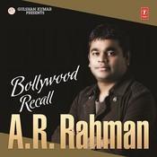 Bollywood Recall - A.r. Rahman Songs