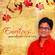 Emotions - Ghazals By Dinesh Kumar Dube Songs