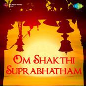 Om Shakthi Suprabhatham Songs