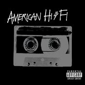 American Hi-Fi (Parental Advisory) Songs
