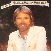 The Best Of Michael Martin Murphey Songs