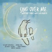 Sing Over Me: Worship Songs And Lullabies Songs