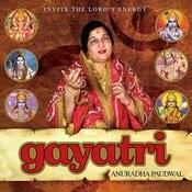 Gayatri By Anuradha Paudwal Songs