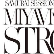 Samurai Session World Series Vol.1 MIYAVI Vs. KREVA Strong Songs