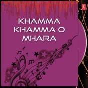 Khamma Khamma O Mhara Songs