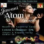 Jawani Atom Bomb Songs