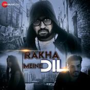 Rakha Meine Dil Song