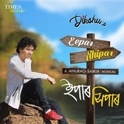Eepar Xhipar Dikshu Sarma Full Mp3 Song