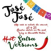 José José - Hot Salsa Versions Songs