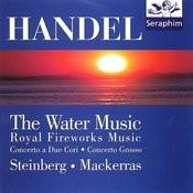 Water Music/ Royal Fireworks/ Concerti - Handel Songs