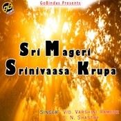 Sri Mageri Srinivaasa Krupa Songs