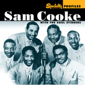 Specialty Profiles: Sam Cooke With The Soul Stirrers Songs