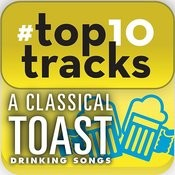 #top10tracks - A Classical Toast: Drinking Songs Songs