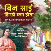 Bin Sai Shirdi Kya Hota Song