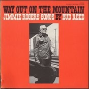 Way Out On The Mountain: Jimmie Rodgers Songs By Bud Reed Songs